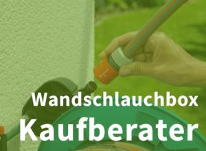 Wandschlauchbox Kaufberater
